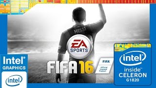 [Celeron G1820] FIFA 16 ~ Intel HD Graphics GT1 (Haswell) 720p