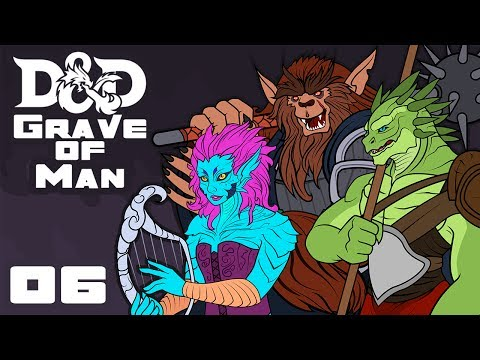Grave of Man - Dungeons & Dragons [5e] Campaign - Part 6 - The Great Jiggly Wiggly