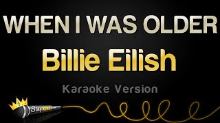 Billie Eilish - WHEN I WAS OLDER (Karaoke Version)
