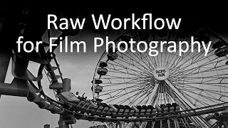 Raw Workflow for Film Photography