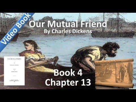 Book 4, Chapter 13 - Our Mutual Friend by Charles Dickens