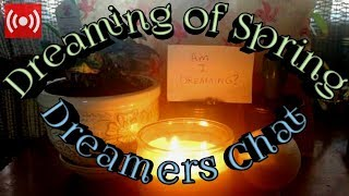 🍀🌜Dreaming of Spring Dreamers Chat🌛