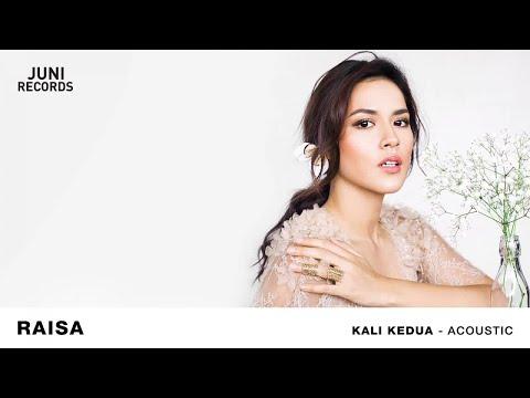 download lagu Raisa - Kali Kedua (Acoustic) (Official Audio) gratis