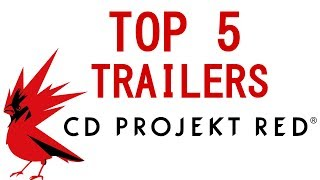 TOP 5 MOSTED VIEWED CD PROJEKT RED GAME TRAILERS
