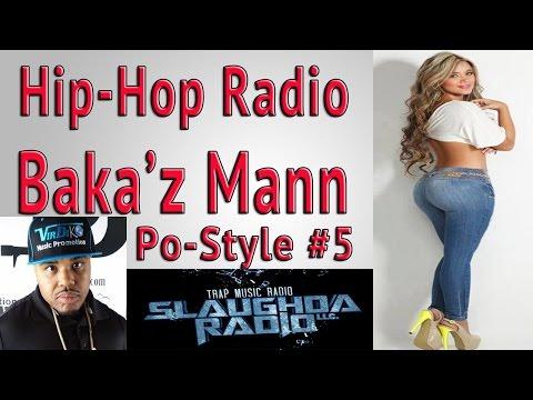 Hip Hop Radio | Rap Radio | Rap songs  w: Baka'z Mann Week #12