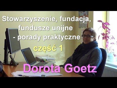 Stowarzyszenie, Fundacja, Fundusze Unijne - Porady Praktyczne Cz. 1 - Dorota Goetz