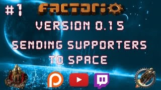 Factorio 0.15 Sending Supporters To Space EP 1: The Journey Begins! - Tutorial, Let's Play, Gameplay