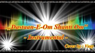 download lagu Dastaan-e-om Shanti Om - Instrumental - Cover By Vasy gratis