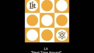 Watch Lit Next Time Around video