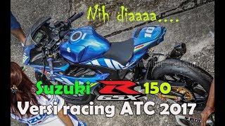 Melototin Suzuki GSX-R150 versi racing ATC 2017   Keren !!