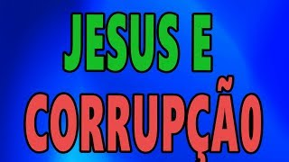 🔴PQ JESUS DEIXA QUE A CORRUPÇÃO ACONTEÇA? ESPIRITISMO!
