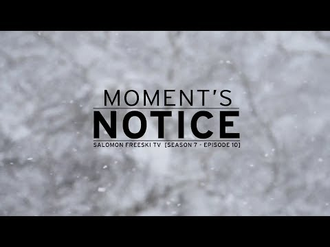 Salomon Freeski TV Season 7 Episode 10 - Moment's Notice