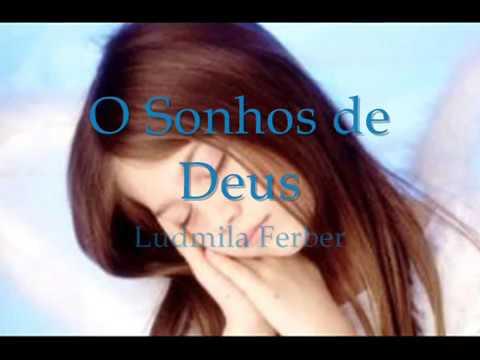 LUDMILA FERBE OS SONHOS DE DEUS