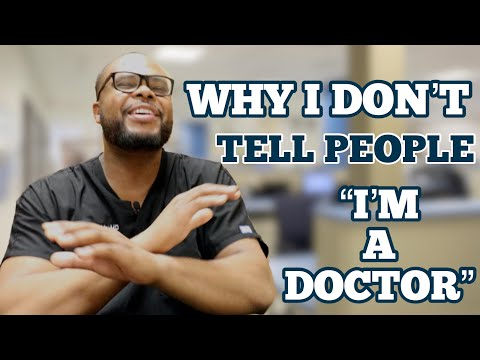 Why I DON'T tell people I'm a DOCTOR...