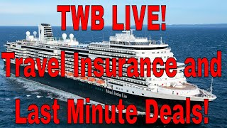 TWB is Live! Comparing and Pricing Travel Insurance Plus Last Minute Cruise Deals
