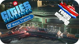 Cities Skylines Gameplay: SO MANY FERRIES!! Cities: Skylines MASS TRANSIT DLC Ferry Empire #8