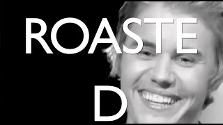 The r0ast of Justin Bieber