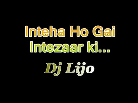 Inteha Ho gai Intezaar ki - Dj Lijo - Encored