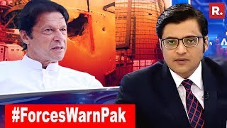 Joint Warning By Security Forces Spooks Pakistan PM Imran Khan   The Debate WIth Arnab Goswami