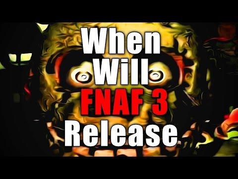 Freddy s 3 be released fnaf 3 scammer friday the 13th release date