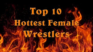Top 10 Hottest Female Wrestlers