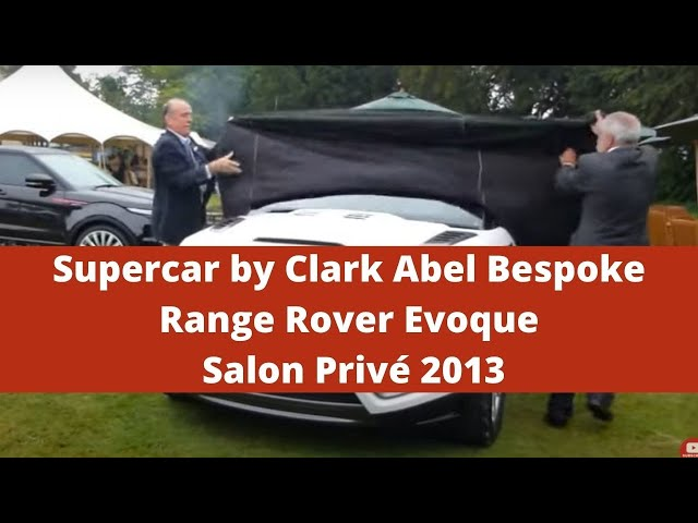 Clark Abel Bespoke Range Rover Evoque at Salon Privé 2013