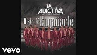 La Adictiva Banda San José De Mesillas Disfruté Engañarte Audio Audio