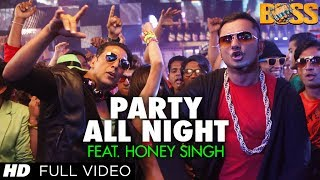 Party All Night Feat Honey Singh Full Video Boss