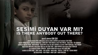 Sesimi Duyan Var Mı? (KISA FİLM) - Is There Anybody Out There? (SHORT FILM)