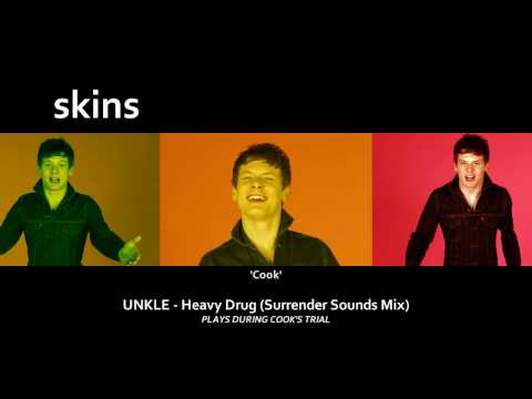 UNKLE - Heavy Drug (Surrender Sounds Mix) [Skins 4 - Cook]