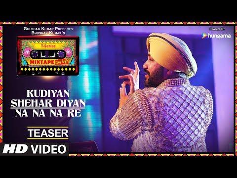 T-Series Mixtape Punjabi: Kudiyaan Shehar Diyaan/Na Na Na Re (Teaser) | Daler Mehndi