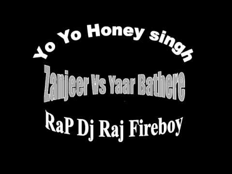 Yo Yo Honey Singh Zanjeer Vs Yaar Bathere Dj Raj Fireboy Remix 2012 video