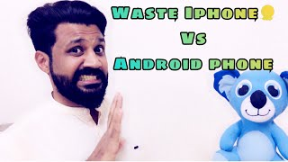 Waste IPHONE Vs Android Phone #Androidlovers