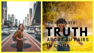 Want to travel to China as an au pair? Watch this first