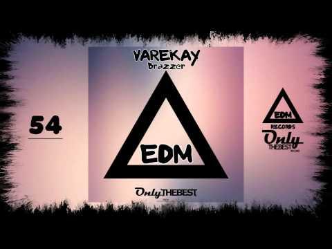 Varekay - Brazzer #54 Edm Electronic Dance Music Records 2014 video