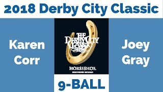 Karen Corr vs Joey Gray - 9 Ball - 2018 Derby City Classic