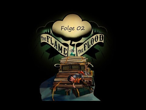 The Flame in the Flood - Folge 02 - Wilde Kinder - Lets Play Deutsch / German