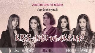 [THAISUB/ซับไทย] Dua Lipa & BLACKPINK - Kiss and Make Up