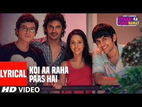 LYRICAL: Koi Aa Raha Paas Hai | Pyaar Ka Punchnama |Kartik Aaryan, Divyendu Sharma,Nushrat Bharucha,