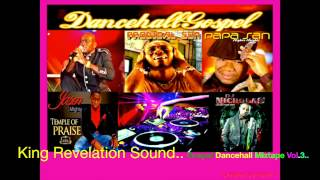 King Revelation Sound..Gospel Dancehall  Vol.3 Mixtape...