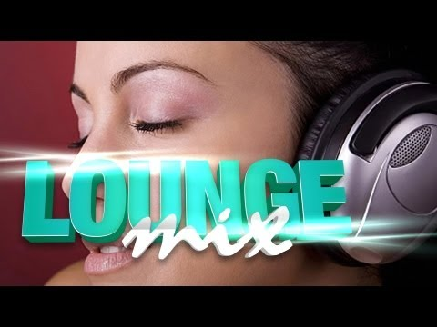 Most Beautiful Ambient Lounge Music 2013 Music Videos