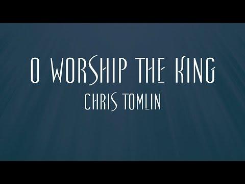 Chris Tomlin - O Worship The King