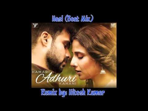 Hasi Ban Gaye   Female   Shreya Ghoshal   Hamari Adhuri Kahani   Beat Mix   Remix   Hitesh Kumar