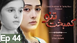 Download Kambakht Tanno - Episode 44 | Aplus 3Gp Mp4