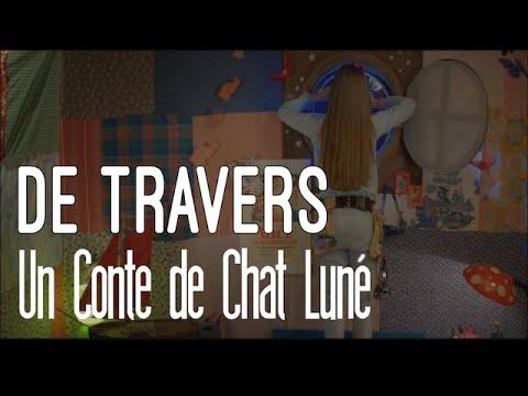 """""""De Travers : Un Conte Du Chat Luné"""" ESRA"""