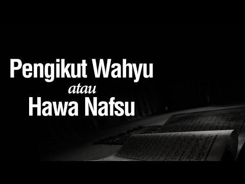 Pengikut Wahyu atau Hawa Nafsu - Ustadz Muhammad Hasbi Ridhani, Lc