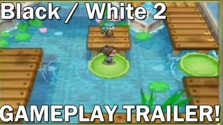 Pokémon Black 2 / White 2 – Official Gameplay Trailer!