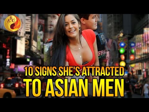 10 Signs a Woman Attracted To Asian Guys | Asian Dating Coach Files (AMWF)