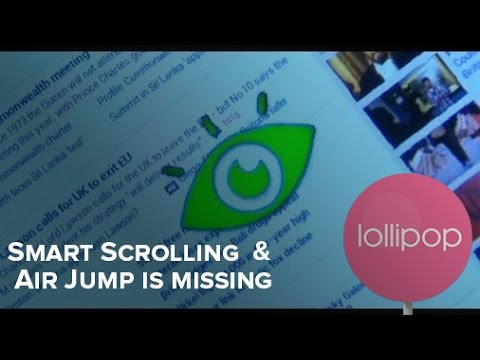 Android 5.0 Lollipop update   Smart Scrolling is missing on Galaxy S4