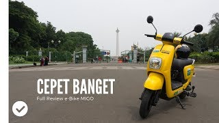 Full Review e-Bike MIGO CANGGIH BANGET